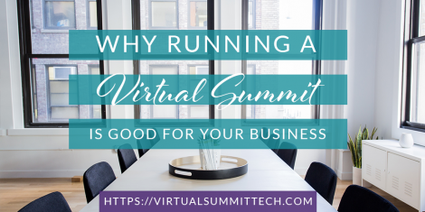 Why running a virtual summit is good for your business