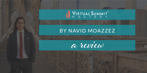 Virtual Summit Mastery with Navid Moazzez – A Review